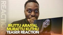 IRUTTU-ARAIYIL-MURATTU-KUTHTHU-Teaser-REACTION-LOL-DKM-Blue-Sattai-Troll-IM-DEAD